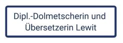 Verlässliche Dolmetscher: Gesucht und gefunden bei Esther Lewit | Mannheim