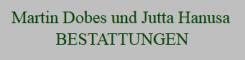Bestattungsinstitut Martin Dobes und Jutta Hanusa in Güsten | Bernburg