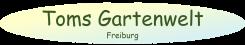 Galabau vom Experten bei Freiburg: Tom's Gartenwelt | Freiburg im Breisgau